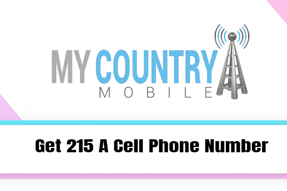 Get 215 A Cell Phone-number - My Country Mobile