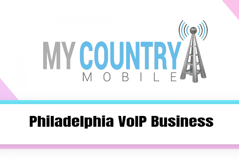 Philadelphia VoIP Business - My Country Mobile