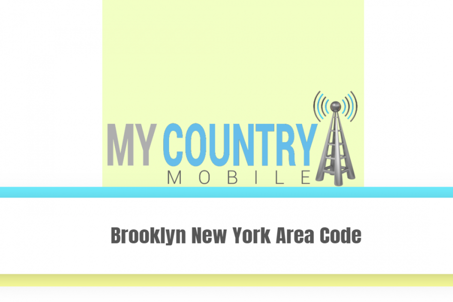 Brooklyn New York Area Code - My Country Mobile
