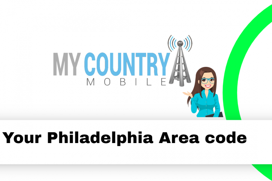 Your Philadelphia Area code - My Country Mobile