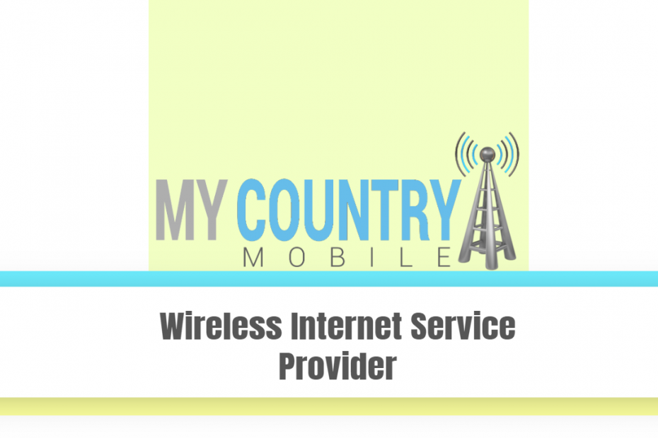 Wireless Internet Service Provider - My Country Mobile