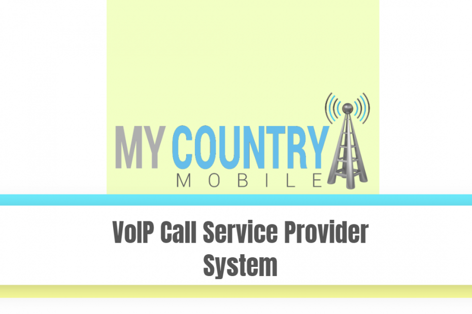 VoIP Call Service Provider System - My Country Mobile