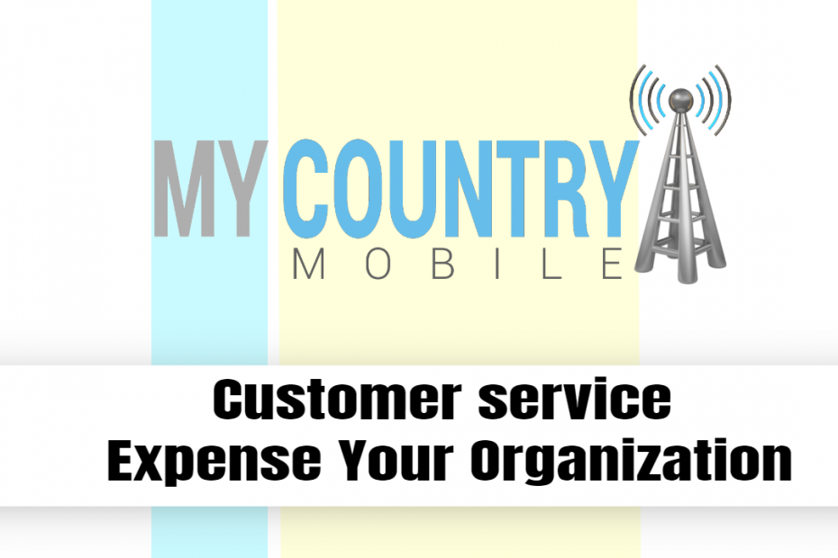 Customer service Expense Your Organization - My Country Mobile
