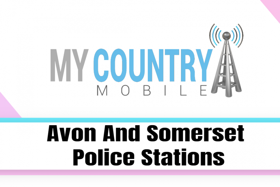 Avon And Somerset Police Stations - My Country Mobile