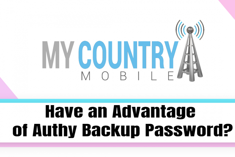 Authy Backup Password? - My Country Mobile