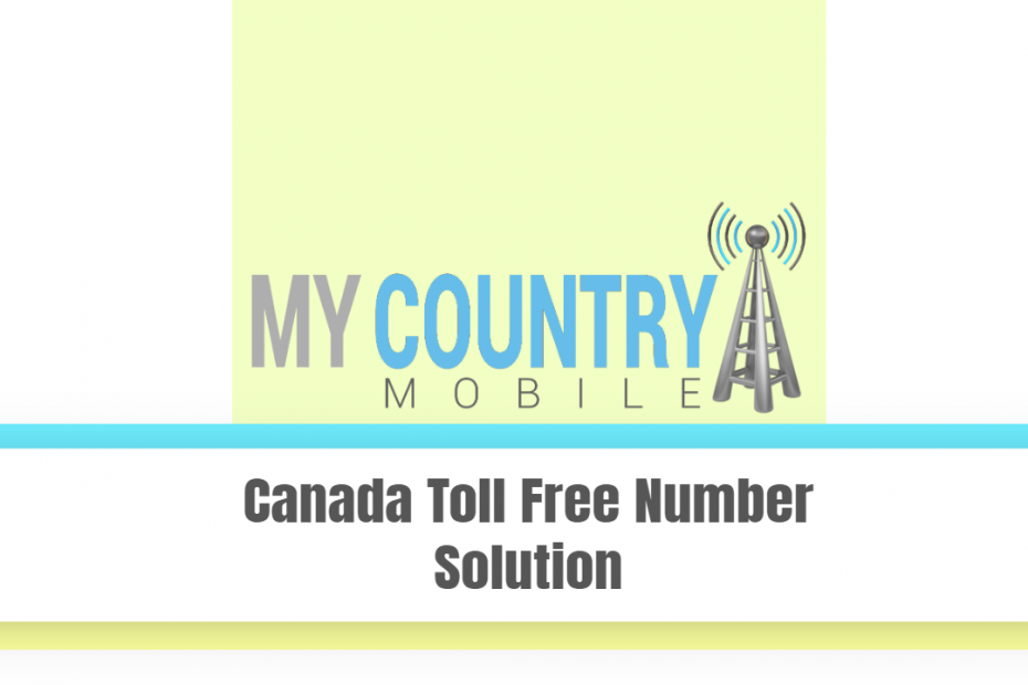 Canada Toll Free Number Solution - My Country Mobile