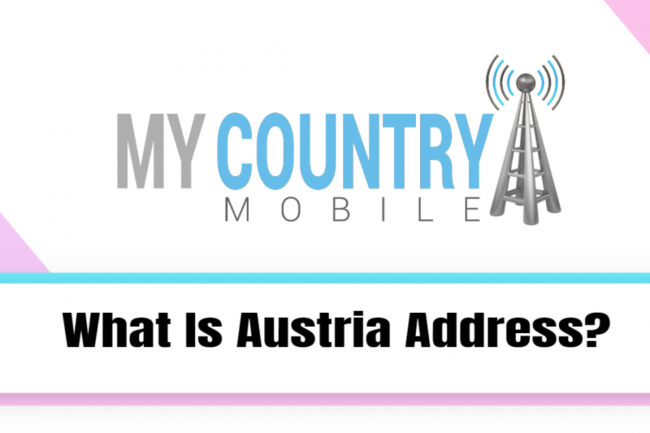 What Is Austria Address? - My Country Mobile