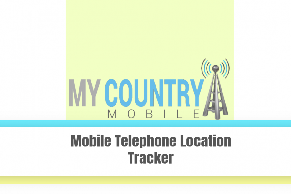 Mobile Telephone Location Tracker - My Country Mobile
