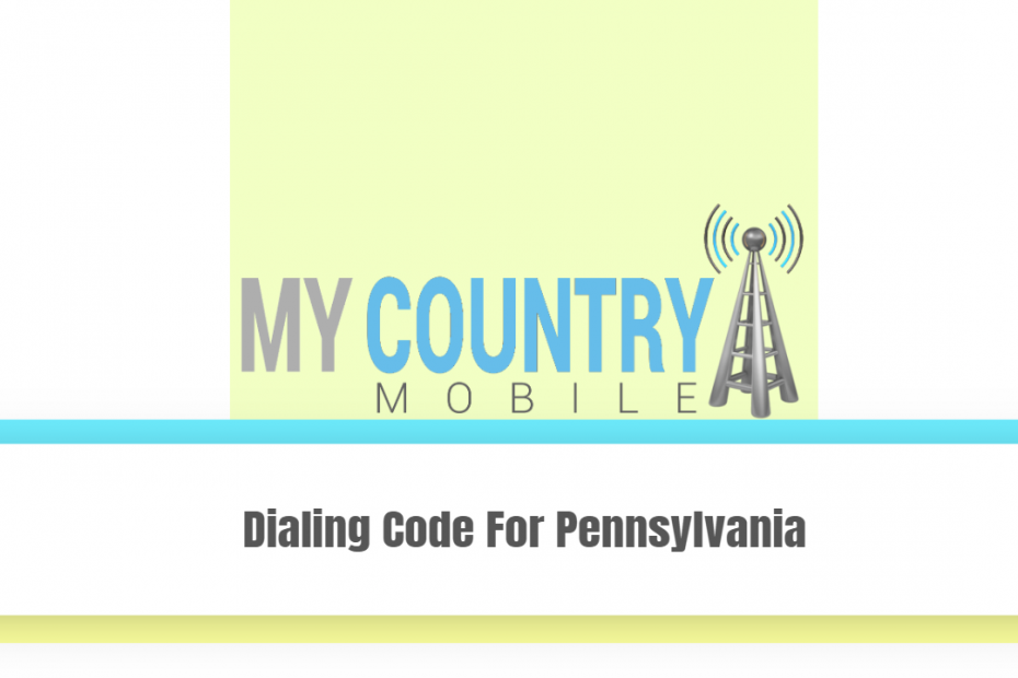 Dialing Code For Pennsylvania - My Country Mobile
