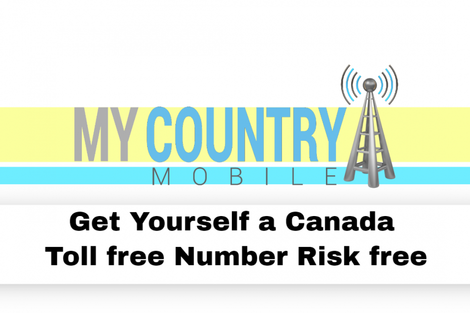 Get Yourself a Canada Toll free Number Risk free - My Country Mobile