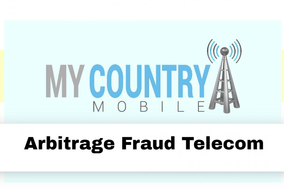Arbitrage Fraud Telecom - My Country Mobile