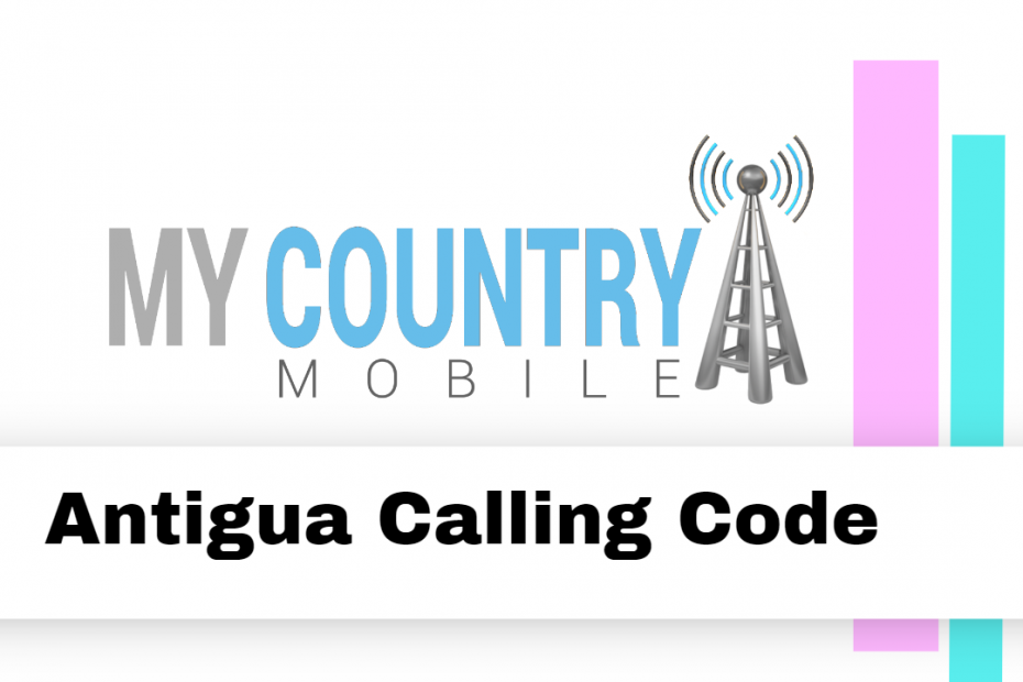 Antigua Calling Code - My Country Mobile