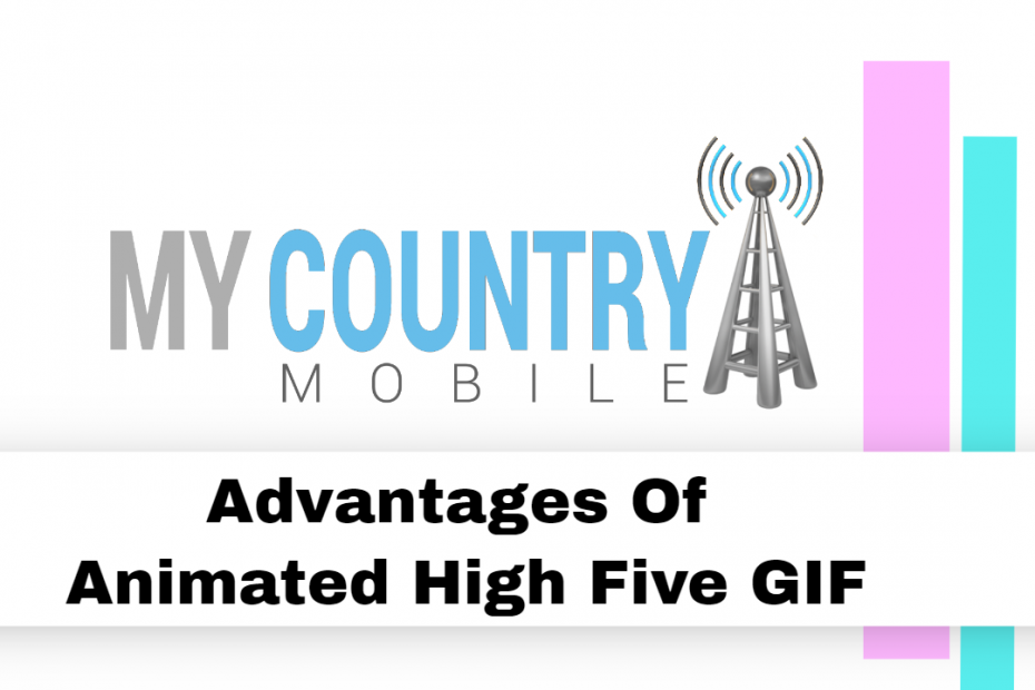 Advantages Of Animated High Five GIF - My Country Mobile