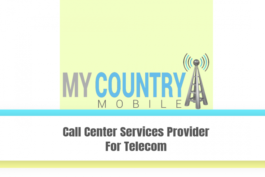 Call Center Services Provider For Telecom - My Country Mobile