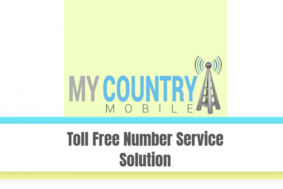 Toll Free Number Service Solution - My Country Mobile