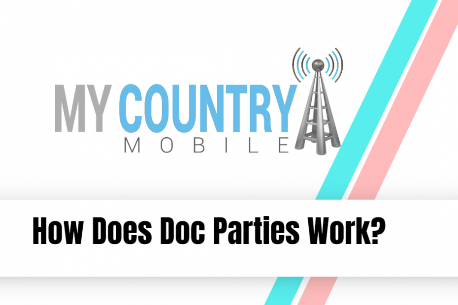 How Does Doc Parties Work? - My Country Mobile