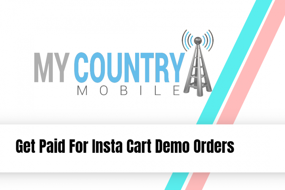 Get Paid For Insta Cart Demo Orders - My Country Mobile