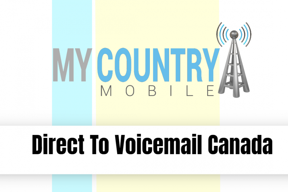 Direct To Voicemail Canada - My Country Mobile